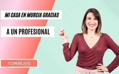 Mi Casa en Murcia Gracias a una Profesional